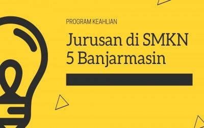 Program Keahlian dan Jurusan  SMKN 5 Banjarmasin