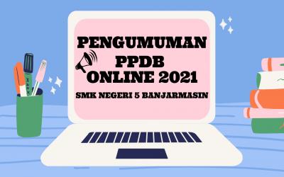 PENGUMUMAN PPDB ONLINE 2021 SMKN 5 BANJARMASIN